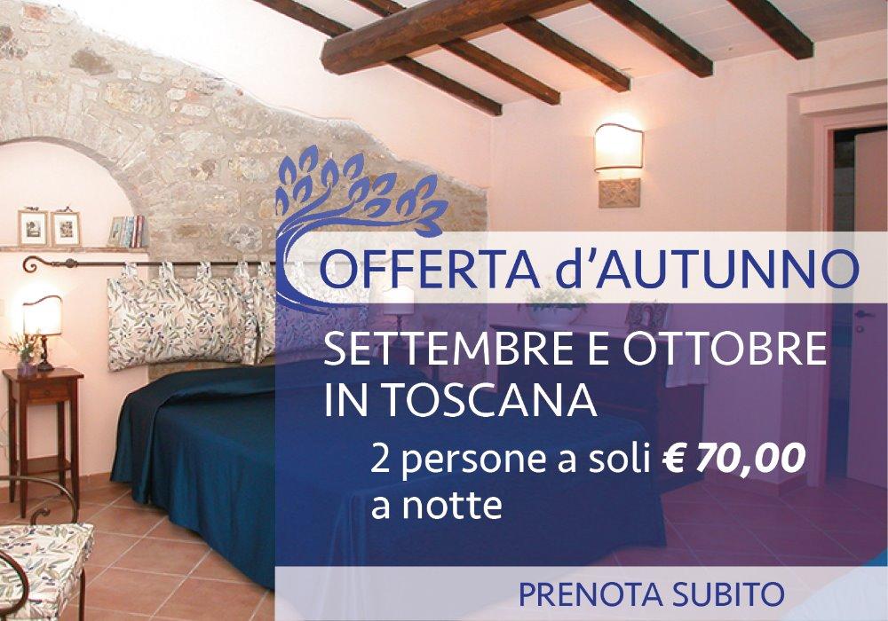 Offerta d'Autunno in Toscana Settembre e Ottobre in Toscana